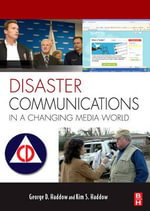Disaster Communications in a Changing Media World : Dealing with the Emerging Media - Kim Haddow