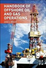 Handbook of Offshore Oil and Gas Operations - James G. Speight