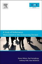 A Study of Performance Measurement in the Outsourcing Decision - Ronan McIvor