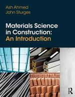 Materials Science In Construction : An Introduction - Ash Ahmed