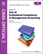 Test of Professional Competence in Management Accounting : Paper T4 - Kaplan Higher Education