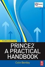 PRINCE2 : A Practical Handbook - Colin Bentley