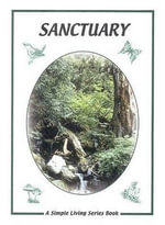 Sanctuary : A Guide to Finding a Different Relationship with the Land - Elisabeth Edwards
