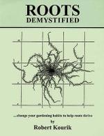 Roots Demystified - Robert Kourik