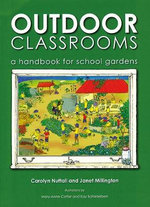 Outdoor Classrooms : A Handbook for School Gardens - Carolyn Nuttal