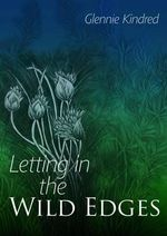Letting in the Wild Edges - Glennie Kindred