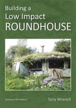 Building a low impact roundhouse - Tony Wrench