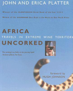 Africa Uncorked : Travels in Extreme Wine Territory - John Platter