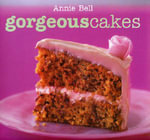Gorgeous Cakes : Published in Association with You Magazine - Annie Bell