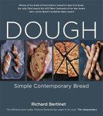 Dough : Simple Contemporary Bread - Richard Bertinet