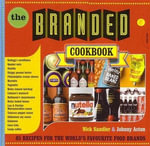 Branded : Over 100 Recipes for the world's favourite food brands - Nick Sandler