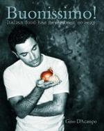 Buonissimo! : Italian Food Has Never Been So Sexy - Gino D'Acampo