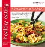 Healthy Eating : The Prostate Care Cookbook - Margaret Rayman
