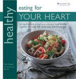 Healthy Eating for Your Heart : In Association with Heart UK, the Cholesterol Charity - Paul Gayler