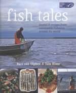 Fish Tales : Stories and Recipes from Sustainable Fisheries Around the World - Bart Van Olphen