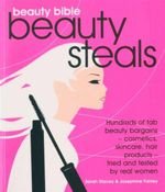 Beauty Bible : Beauty Steals - Sarah Stacey