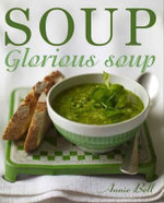 Soup Glorious Soup - Annie Bell