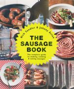 The Sausage Book : The Complete Guide to Making, Cooking and Eating Sausages - Johnny Acton