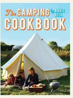 The Camping Cookbook - Annie Bell