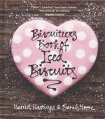 The Biscuiteers Book of Iced Biscuits - Harriet Hastings