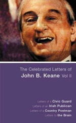 The Celebrated Letters of John B. Keane : v. 2 - John B. Keane