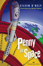 Penny in Space : Penny the Pencil Series - Eileen O'Hely