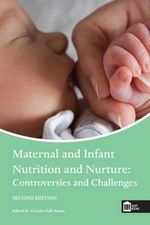 Maternal and Infant Nutrition and Nurture : Controversies and Challenges