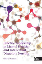 Practice Leadership in Mental Health and Intellectual Disability Nursing