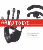 Hand to Eye : Contemporary Illustration - Angus Hyland