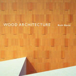 Wood Architecture - Ruth Slavid