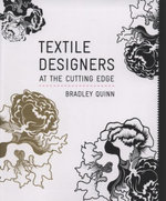 Textile Designers at the Cutting Edge : At the Cutting Edge - Bradley Quinn