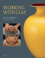 Working with Clay - Susan Peterson