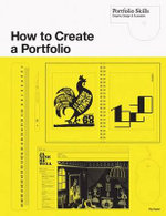 How To Create A Portfolio And Get Hired : A Guide For Graphic Designers And Illustrators :  A Guide For Graphic Designers And Illustrators - Fig Taylor