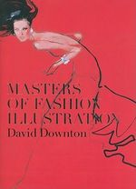 Masters of Fashion Illustration - David Downton