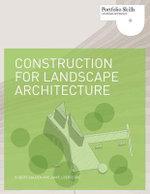 Construction for Landscape Architecture : Portfolio Skills. Landscape Architecture - Robert Holden