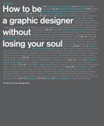 How to be a Graphic Designer, without Losing Your Soul - Adrian Shaughnessy