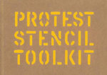 Protest Stencil Toolkit : Printing by Hand from Potato Prints to Silkscreen - Patrick Thomas