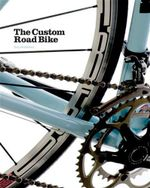 The Custom Road Bike - Guy Andrews