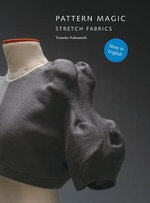 Pattern Magic : Stretch Fabrics wit Patterns - Tomoko Nakamichi