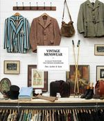 The Vintage Menswear : a Collection from the Vintage Showroom - Josh Sims