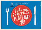 Let's Make Some Great Placemat Art - Marion Deuchars