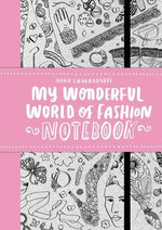 My Wonderful World of Fashion Notebook - Nina Chakrabarti