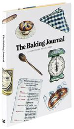The Baking Journal : A Scrapbook for Bakers - Magma Books