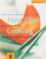 Feng Shui Cooking : Recipes for Harmony and Health : Energy Food Using the Principles of 5-Element Theory - Ilse-Maria Fahrnow