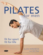 Pilates for Men : Fit for Sport Fit for Life - Alan Herdman