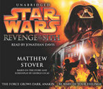 Star Wars : Revenge of the Sith : Unabridged : Based on the Story And Screenplay By George Lucas - Matthew Stover