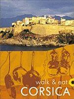 Walk and Eat : Corsica - Pat Underwood