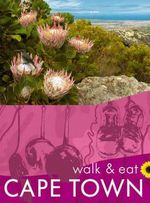 Cape Town : Walk and Eat - Michael Scott