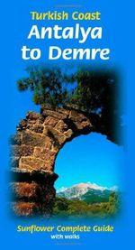 Antalya to Demre (Turkish Coast) : Sunflower Complete - Michael Bussmann