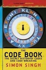 The Code Book : The Secret History of Codes and Code-breaking - Simon Singh